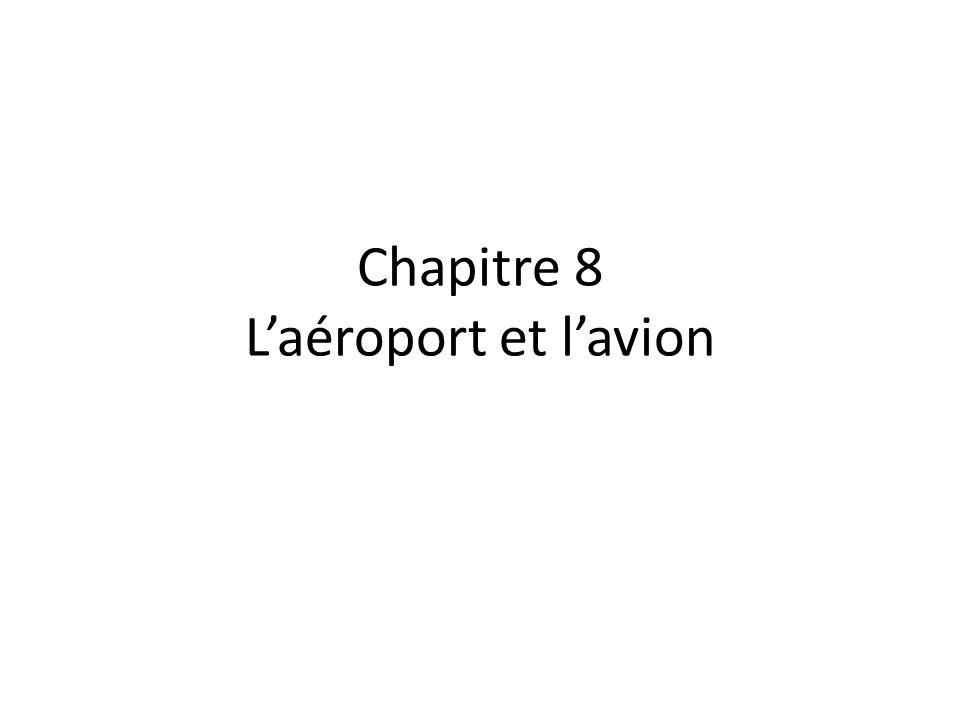 Chapitre 8 Laéroport et lavion