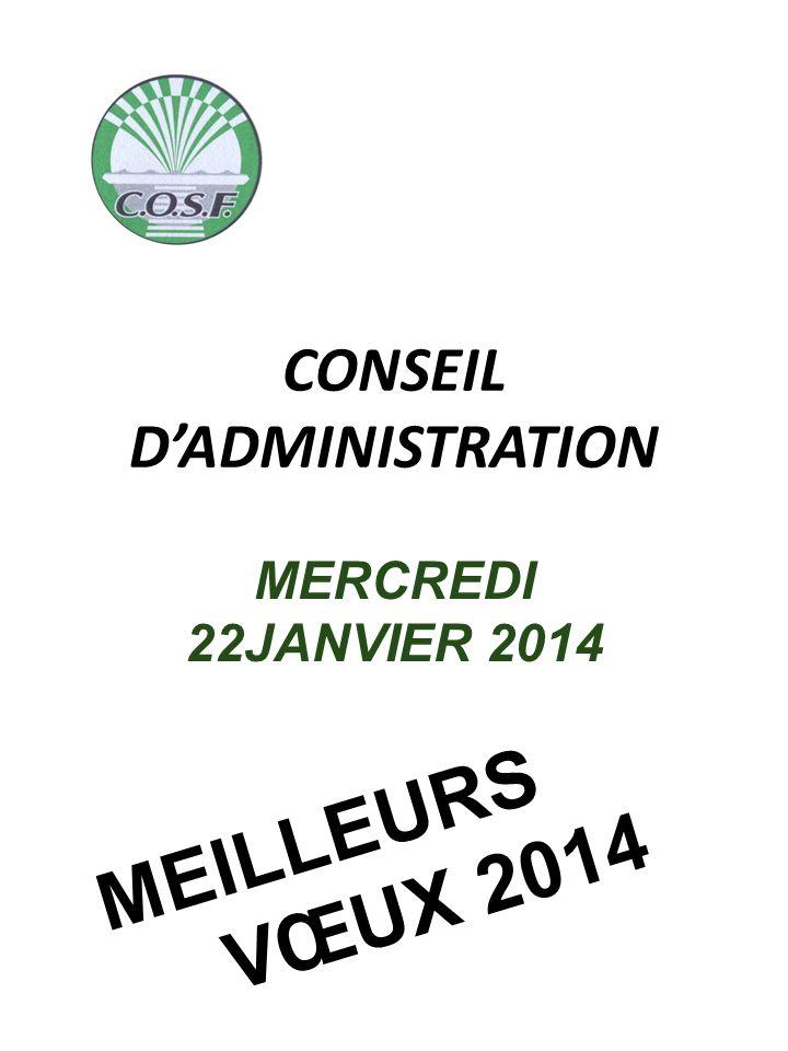 CONSEIL DADMINISTRATION MERCREDI 22JANVIER 2014 MEILLEURS VŒUX 2014