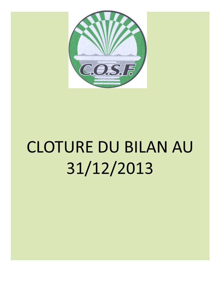 CLOTURE DU BILAN AU 31/12/2013