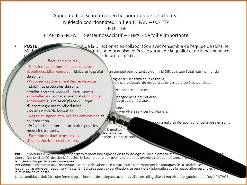 Appel médical search recherche pour lun de ses clients : Médecin coordonnateur h-f en EHPAD – 0.5 ETP LIEU : IDF ETABLISSEMENT : Secteur associatif –