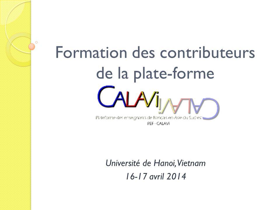 Formation des contributeurs de la plate-forme Université de Hanoi, Vietnam 16-17 avril 2014