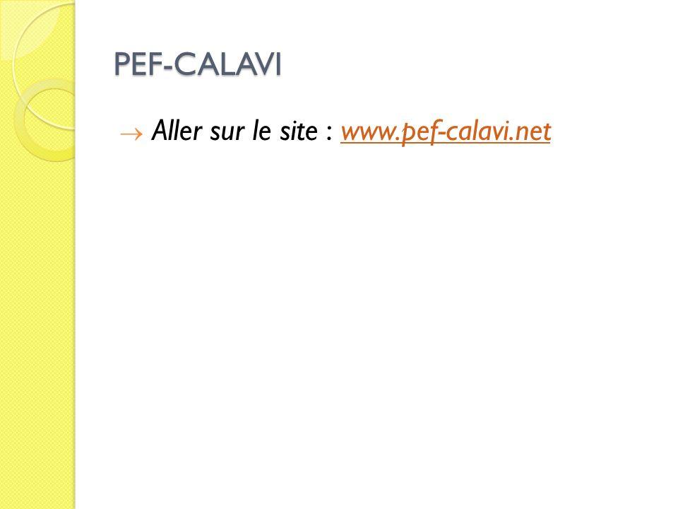 PEF-CALAVI Aller sur le site : www.pef-calavi.netwww.pef-calavi.net