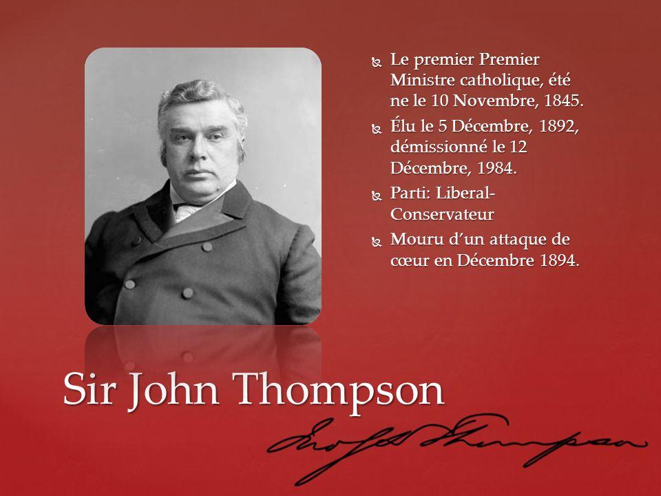 Sir John Thompson Le premier Premier Ministre catholique, été ne le 10 Novembre, 1845. Le premier Premier Ministre catholique, été ne le 10 Novembre,