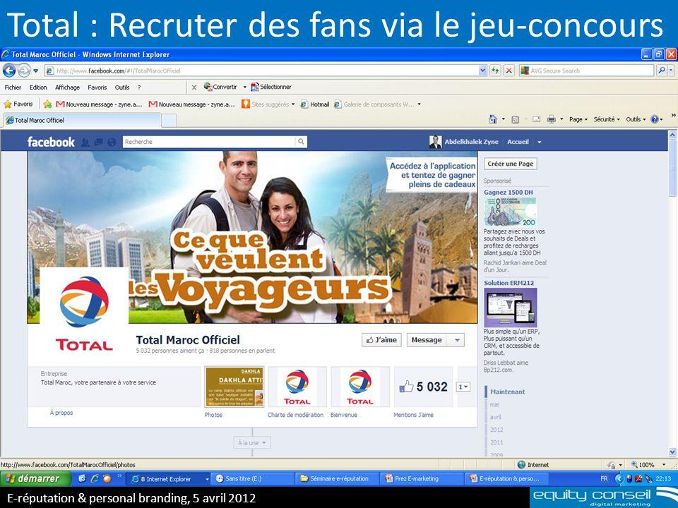 Total : Recruter des fans via le jeu-concours E-réputation & personal branding, 5 avril 2012 (*)