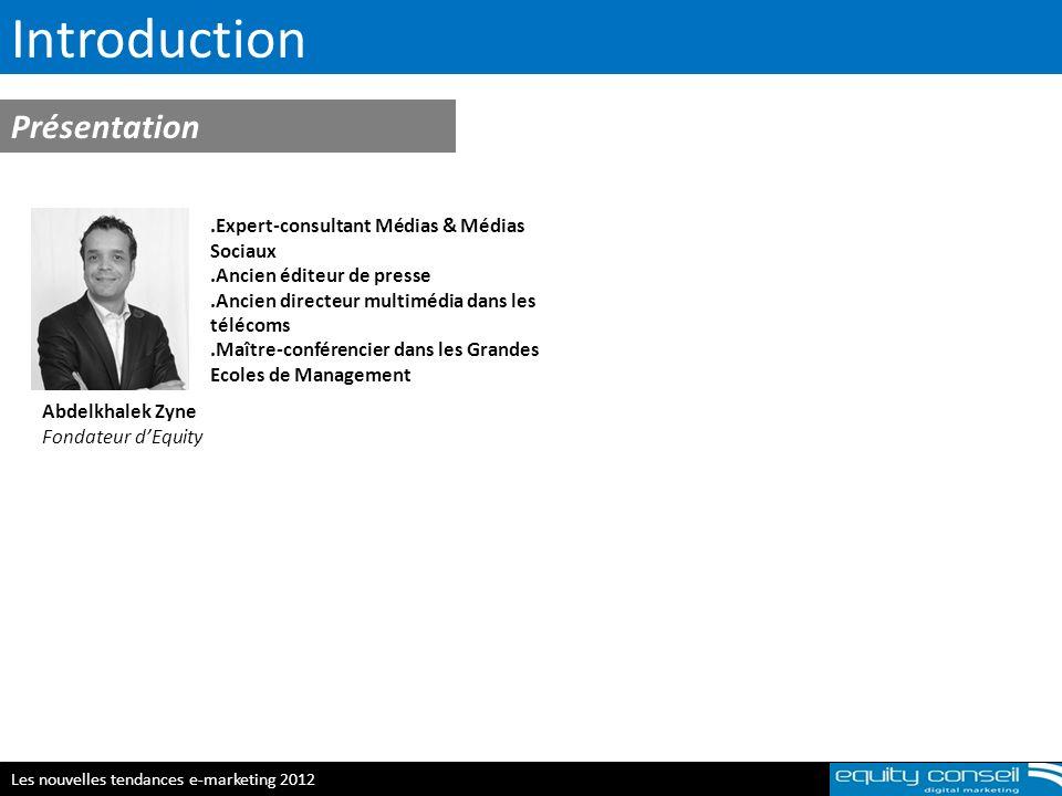 equity conseil Les nouvelles tendances e-marketing 2012 Equity Conseil -Etudes -Formations -Conférences Cabinet marocain privé de recherches dans le Digital Marketing