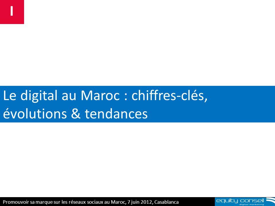 En synthèse E-réputation & personal branding, 5 avril 2012 2002-2012 : une décennie qui changé le web au Maroc 1-Les Marocains sengagent résolument sur le web (1 Marocain sur 2 est internaute) 2-Lengagement se traduit également sur le plan économique (1/10 est abonné, les achats en ligne explosent) 3-A linstar des autres pays, les Marocains sont rattrapés par la vague des réseaux sociaux, lieu de convergence des communautés et des audiences 4-Lusage du web ne dépend plus dun ordinateur, les Marocains adoptent de plus en plus linternet mobile (Iphone, tablettes….) Promouvoir sa marque sur les réseaux sociaux au Maroc, 7 juin 2012, Casablanca