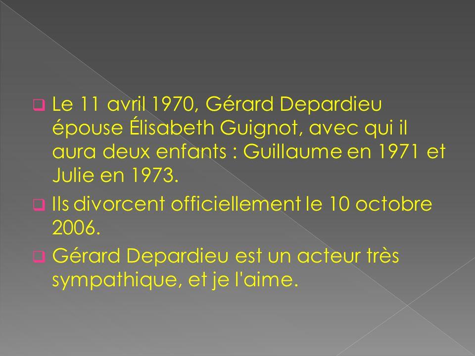 Le 11 avril 1970, Gérard Depardieu épouse Élisabeth Guignot, avec qui il aura deux enfants : Guillaume en 1971 et Julie en 1973. Ils divorcent officie