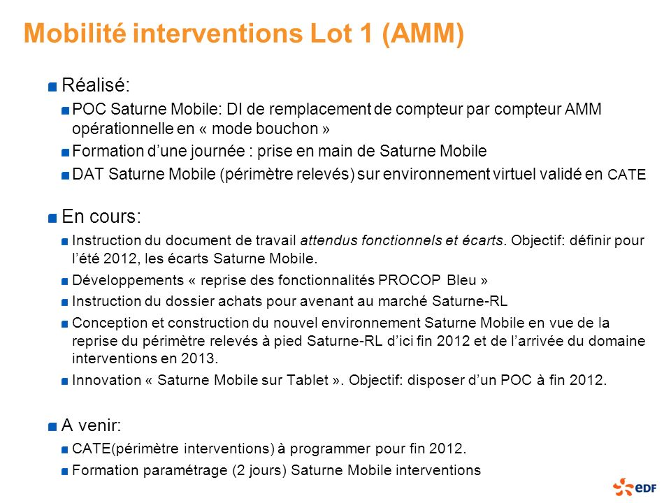 Mobilité interventions Lot 1 (AMM) Réalisé: POC Saturne Mobile: DI de remplacement de compteur par compteur AMM opérationnelle en « mode bouchon » For