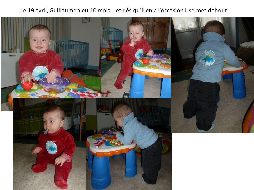 Le 19 avril, Guillaume a eu 10 mois… et dès quil en a loccasion il se met debout