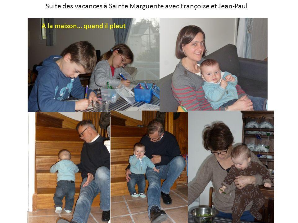 Suite des vacances à Sainte Marguerite avec Françoise et Jean-Paul A la maison… quand il pleut
