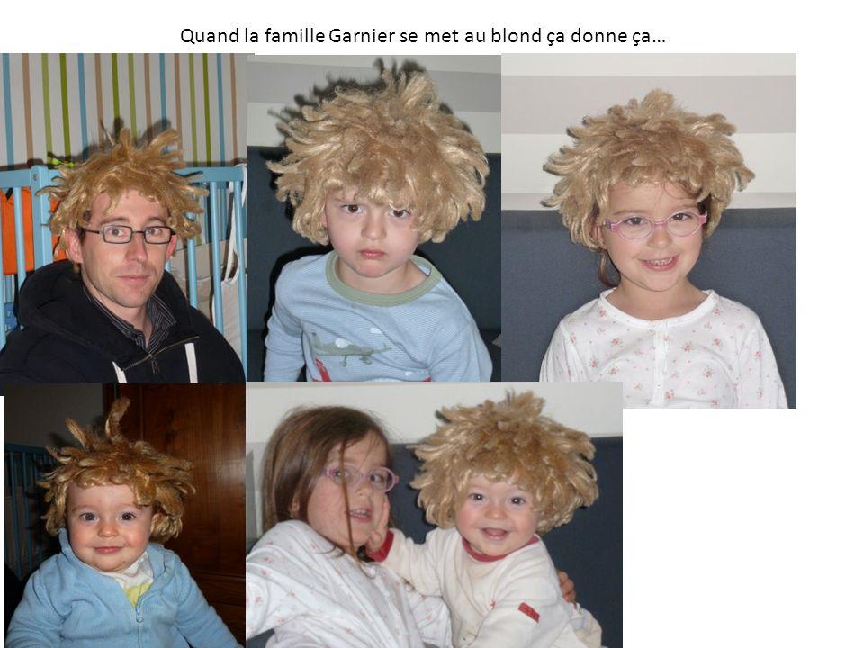 Quand la famille Garnier se met au blond ça donne ça…