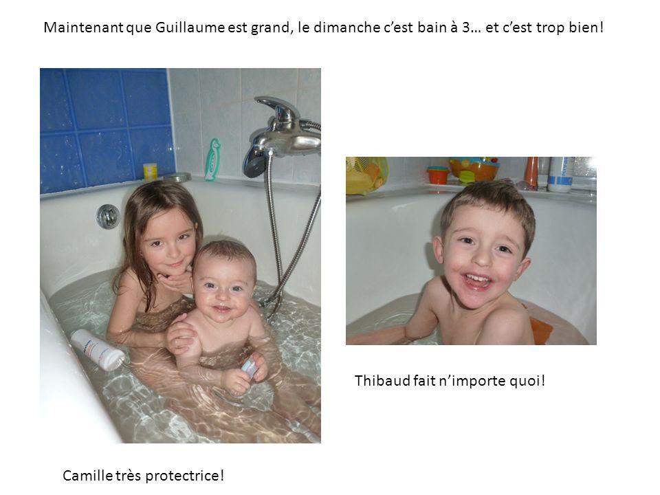 Maintenant que Guillaume est grand, le dimanche cest bain à 3… et cest trop bien.