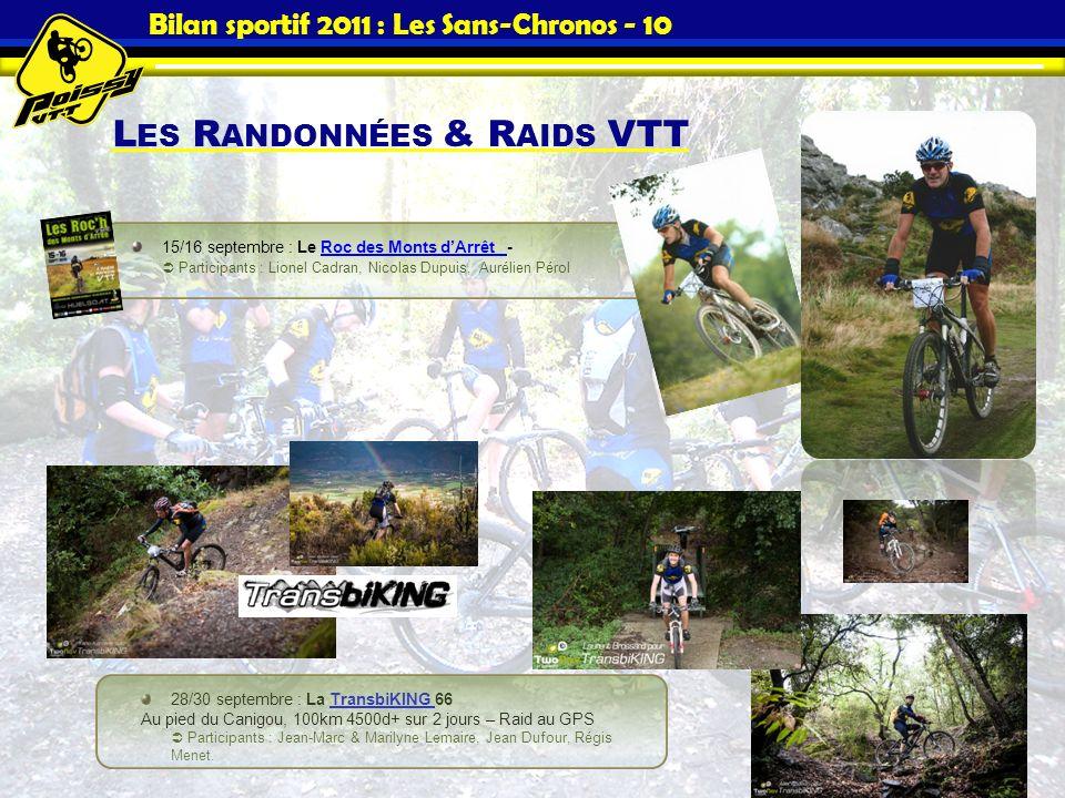 Bilan sportif 2011 : Les Sans-Chronos - 10 L ES R ANDONNÉES & R AIDS VTT 15/16 septembre : Le Roc des Monts dArrêt - Participants : Lionel Cadran, Nic