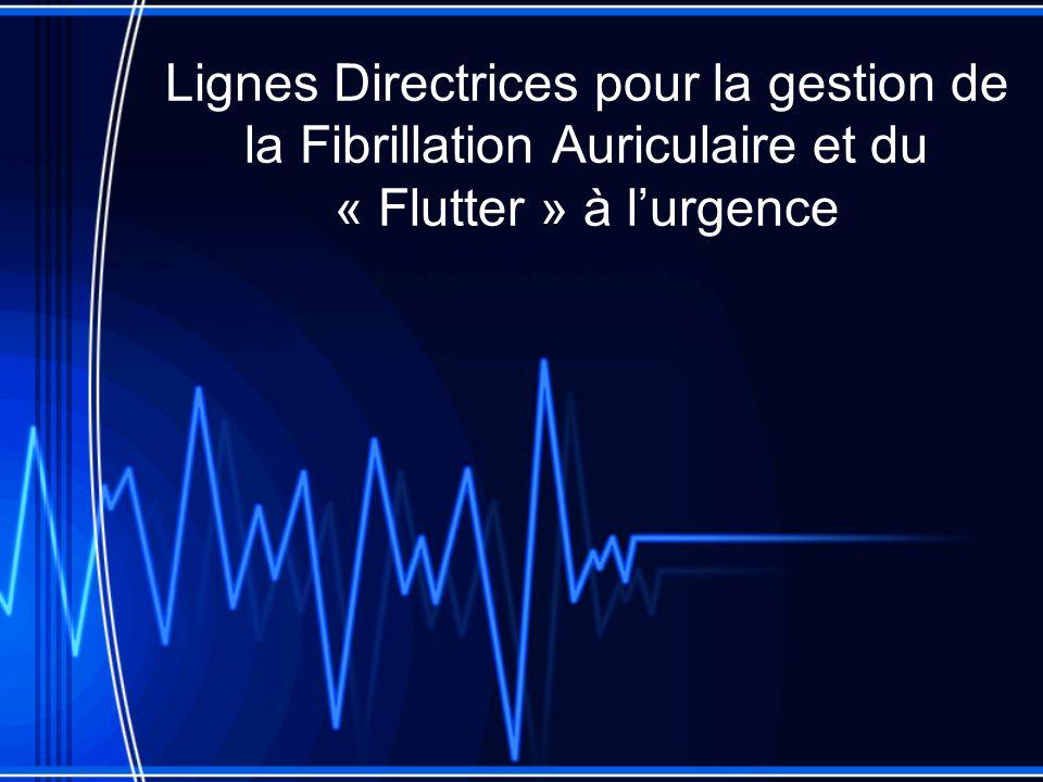 Lignes Directrices pour la gestion de la Fibrillation Auriculaire et du « Flutter » à lurgence