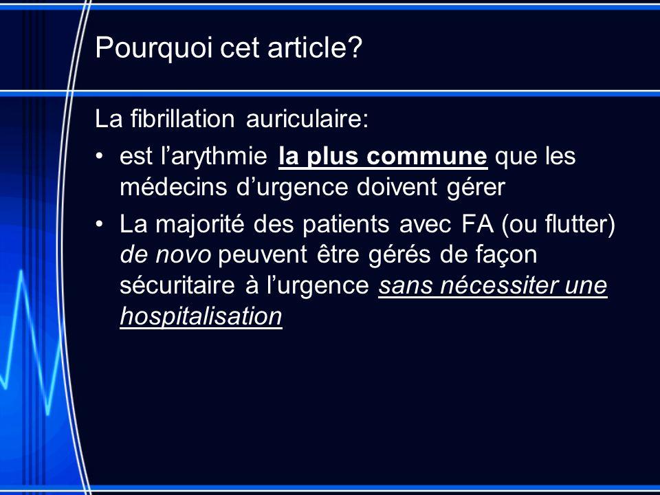Pourquoi cet article? La fibrillation auriculaire: est larythmie la plus commune que les médecins durgence doivent gérer La majorité des patients avec