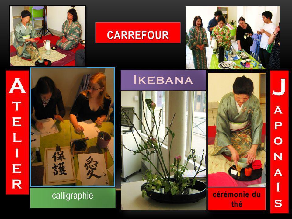 CARREFOURCARREFOUR calligraphie ATELIERATELIER ATELIERATELIER JaponaIsJaponaIs JaponaIsJaponaIs cérémonie du thé