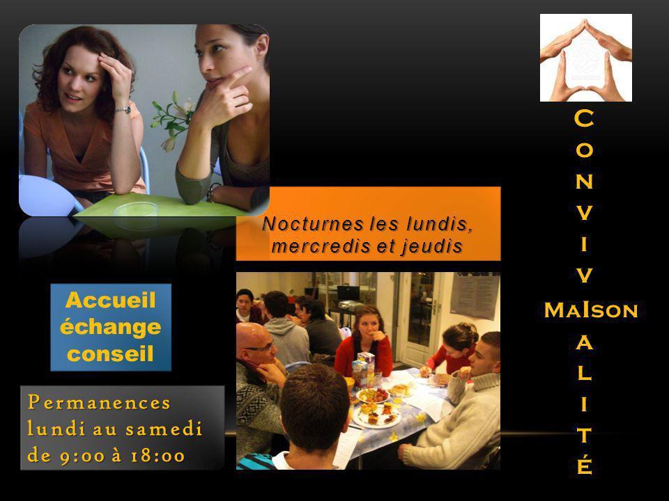 Permanences lundi au samedi de 9:00 à 18:00 Permanences lundi au samedi de 9:00 à 18:00 Nocturnes les lundis, mercredis et jeudis Accueil échange cons