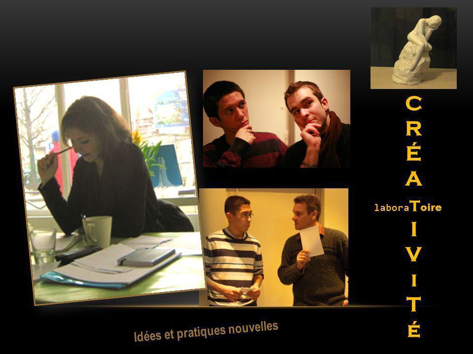 Idées et pratiques nouvelles C R É A labora T oire I V i T é