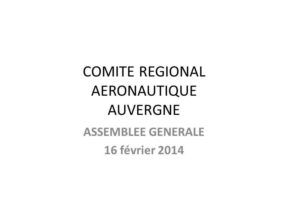 COMITE REGIONAL AERONAUTIQUE AUVERGNE ASSEMBLEE GENERALE 16 février 2014