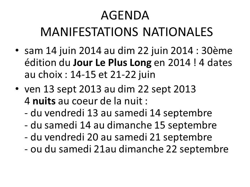 AGENDA MANIFESTATIONS NATIONALES sam 14 juin 2014 au dim 22 juin 2014 : 30ème édition du Jour Le Plus Long en 2014 ! 4 dates au choix : 14-15 et 21-22