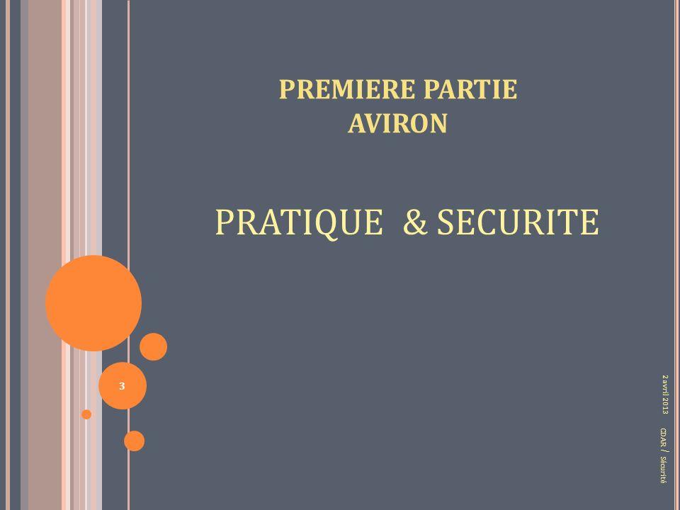 PREMIERE PARTIE AVIRON PRATIQUE & SECURITE CDAR / Sécurité 2 avril 2013 3