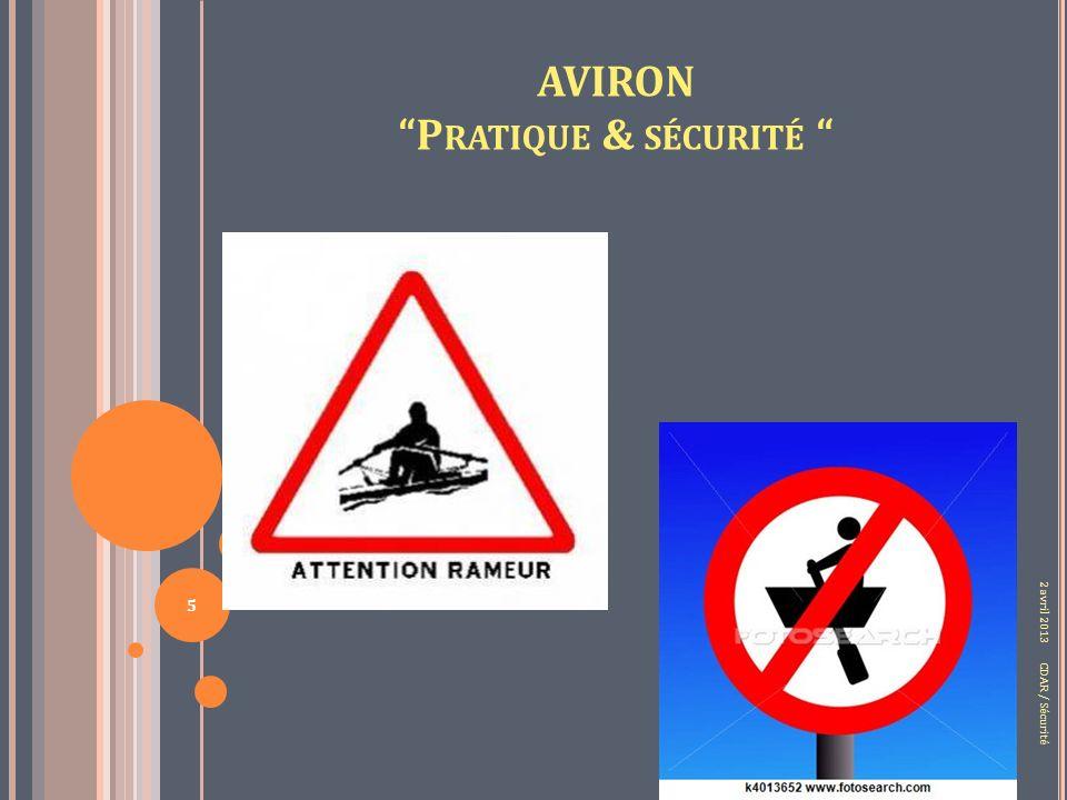 2 avril 2013 5 AVIRON P RATIQUE & SÉCURITÉ