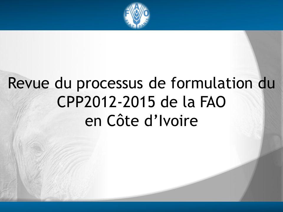 Revue du processus de formulation du CPP2012-2015 de la FAO en Côte dIvoire
