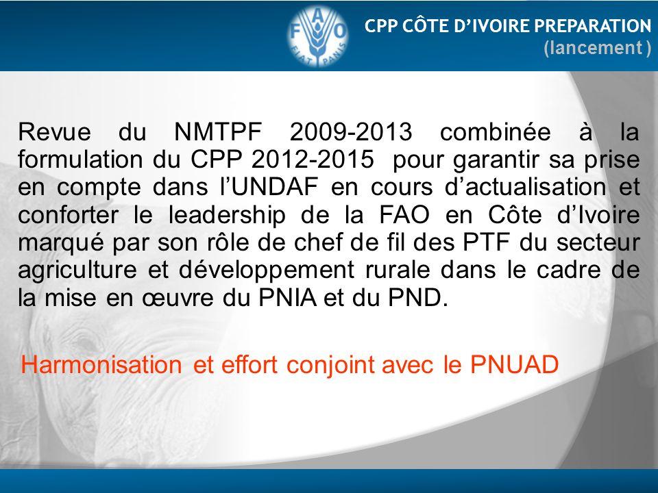 Revue du NMTPF 2009-2013 combinée à la formulation du CPP 2012-2015 pour garantir sa prise en compte dans lUNDAF en cours dactualisation et conforter