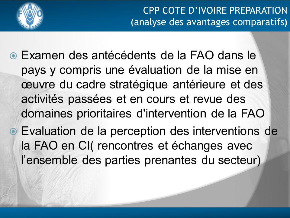 CPP COTE DIVOIRE PREPARATION (analyse des avantages comparatifs ) Examen des antécédents de la FAO dans le pays y compris une évaluation de la mise en