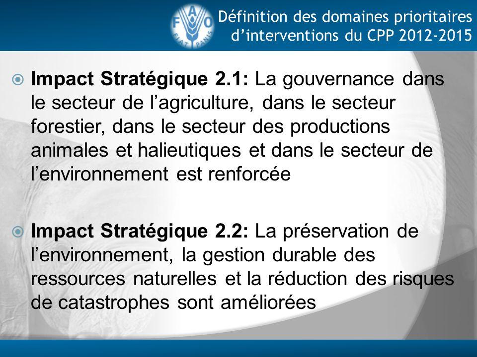 Impact Stratégique 2.1: La gouvernance dans le secteur de lagriculture, dans le secteur forestier, dans le secteur des productions animales et halieut