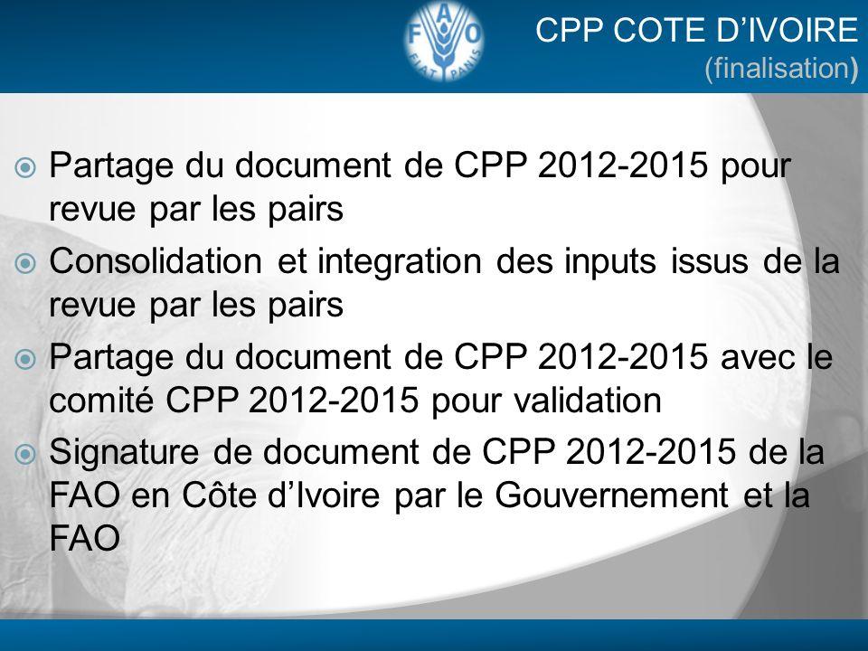 Partage du document de CPP 2012-2015 pour revue par les pairs Consolidation et integration des inputs issus de la revue par les pairs Partage du docum