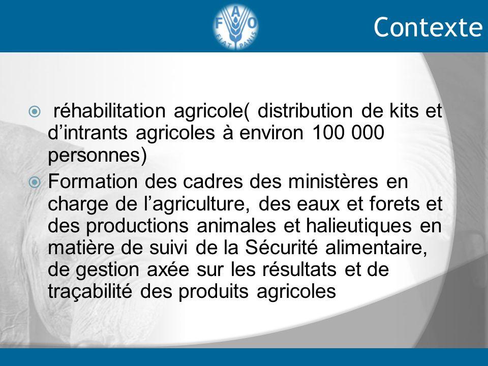 réhabilitation agricole( distribution de kits et dintrants agricoles à environ 100 000 personnes) Formation des cadres des ministères en charge de lag