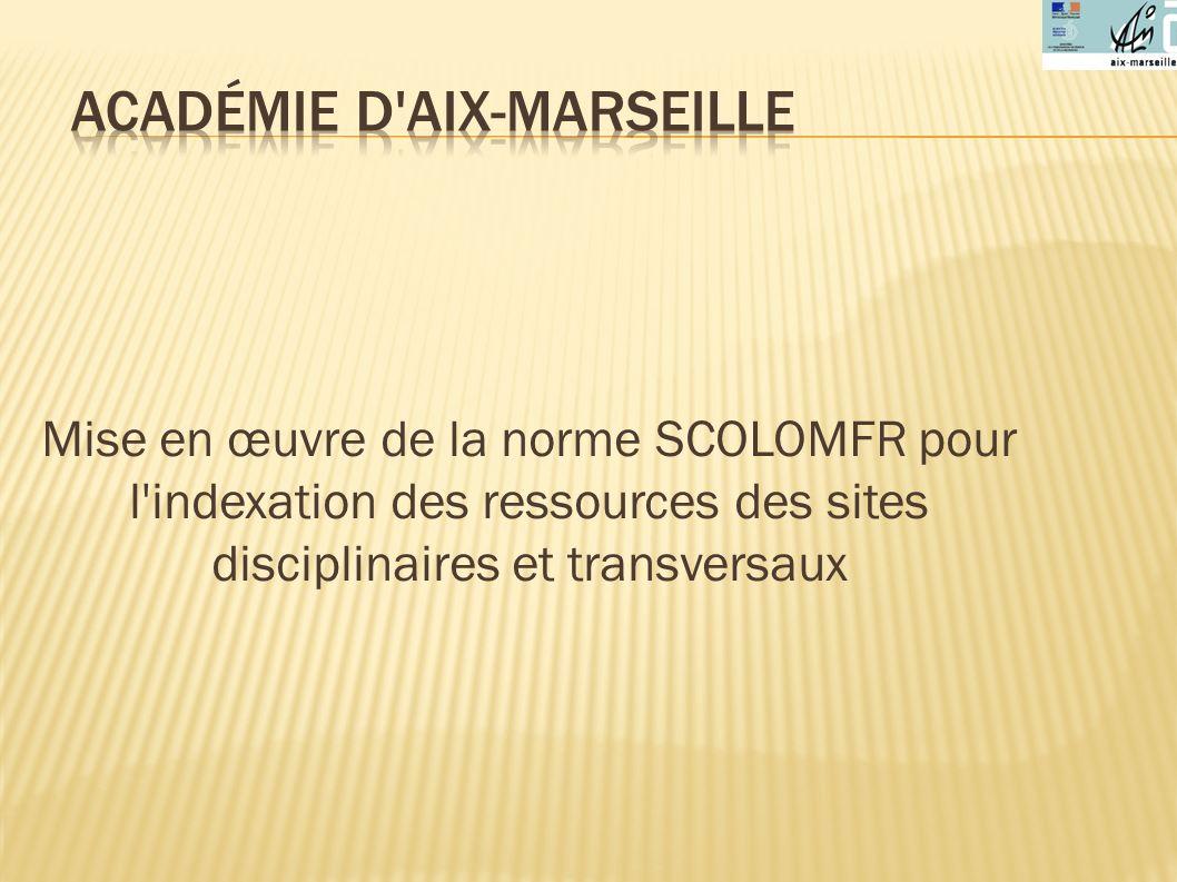Mise en œuvre de la norme SCOLOMFR pour l indexation des ressources des sites disciplinaires et transversaux