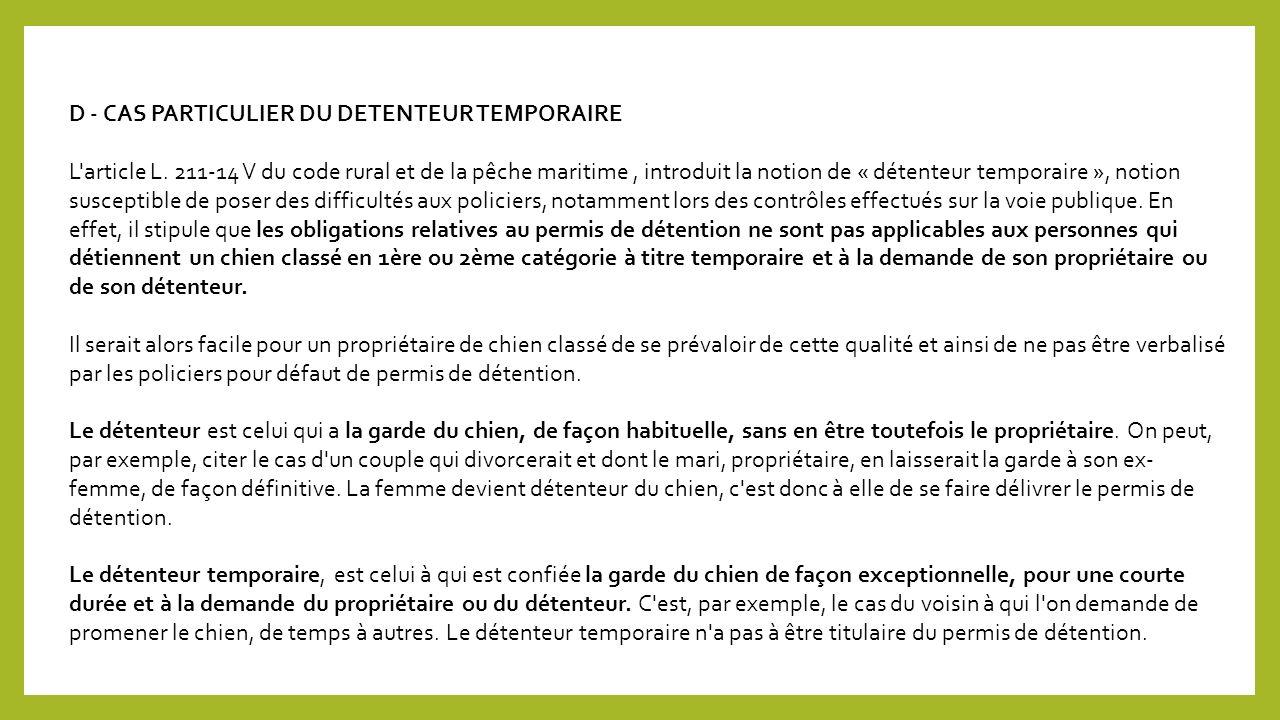 D - CAS PARTICULIER DU DETENTEUR TEMPORAIRE L article L.
