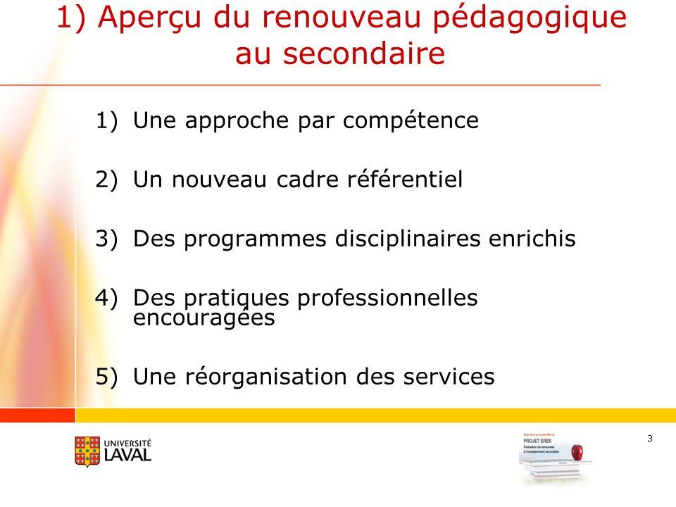 4 Évaluation du Renouveau pédagogique à lEnseignement Secondaire (ERES) www.eres.fse.ulaval.ca 2) Le projet ERES et ses orientations théoriques