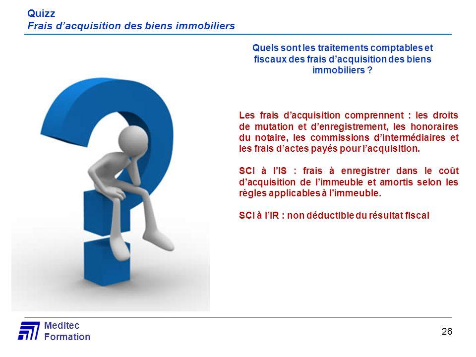 Meditec Formation Quizz Frais dacquisition des biens immobiliers Quels sont les traitements comptables et fiscaux des frais dacquisition des biens imm