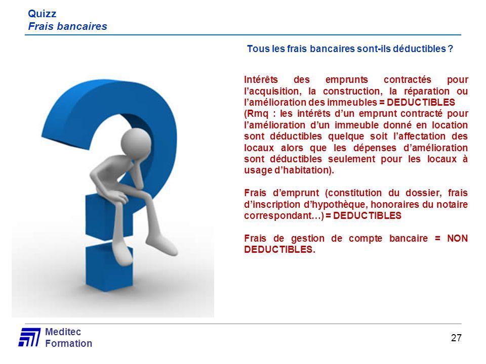 Meditec Formation Quizz Frais bancaires Tous les frais bancaires sont-ils déductibles ? Intérêts des emprunts contractés pour lacquisition, la constru