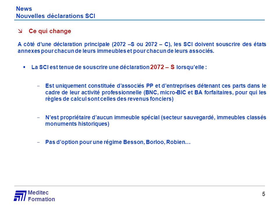 Meditec Formation News Nouvelles déclarations SCI 5 Ce qui change A côté dune déclaration principale (2072 –S ou 2072 – C), les SCI doivent souscrire