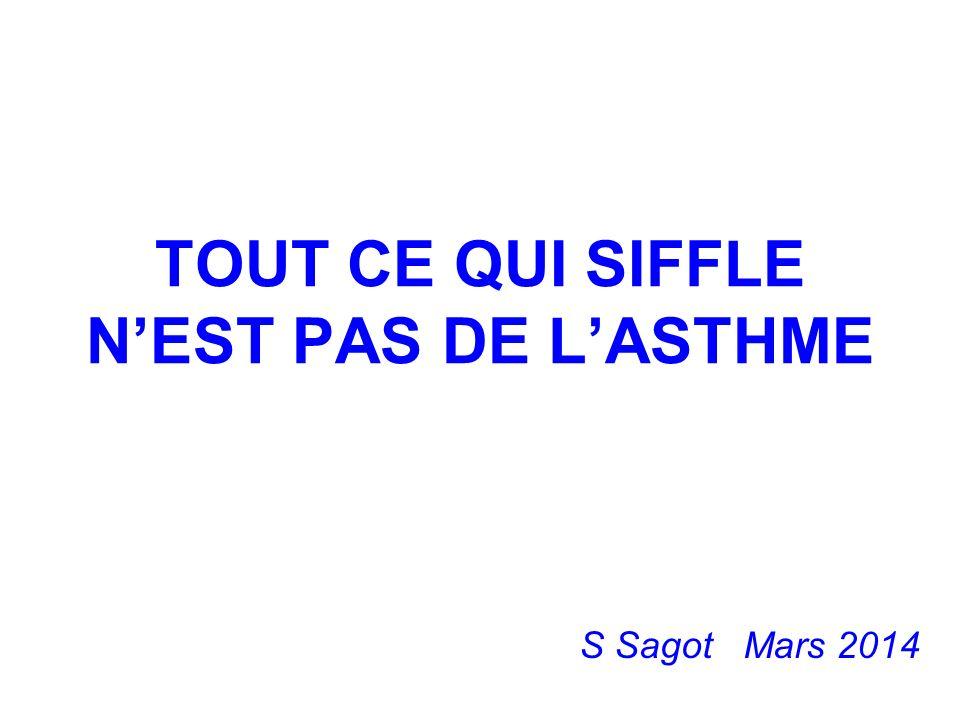 TOUT CE QUI SIFFLE NEST PAS DE LASTHME S Sagot Mars 2014