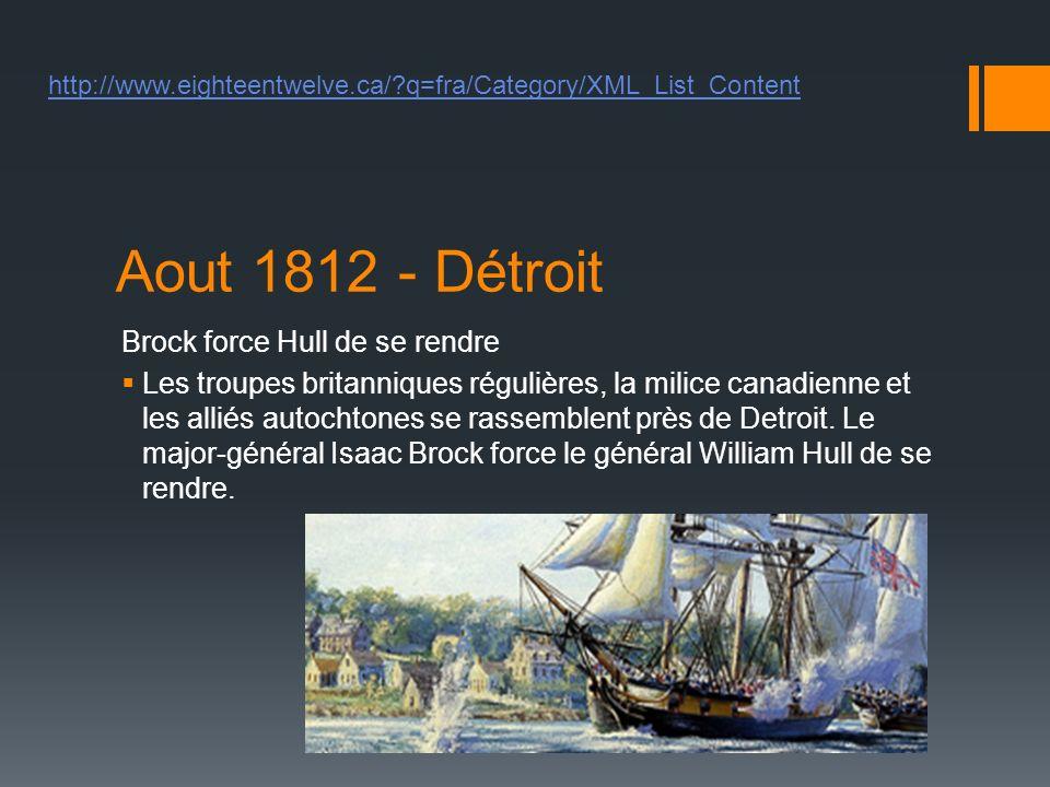 Aout 1812 - Détroit Brock force Hull de se rendre Les troupes britanniques régulières, la milice canadienne et les alliés autochtones se rassemblent près de Detroit.