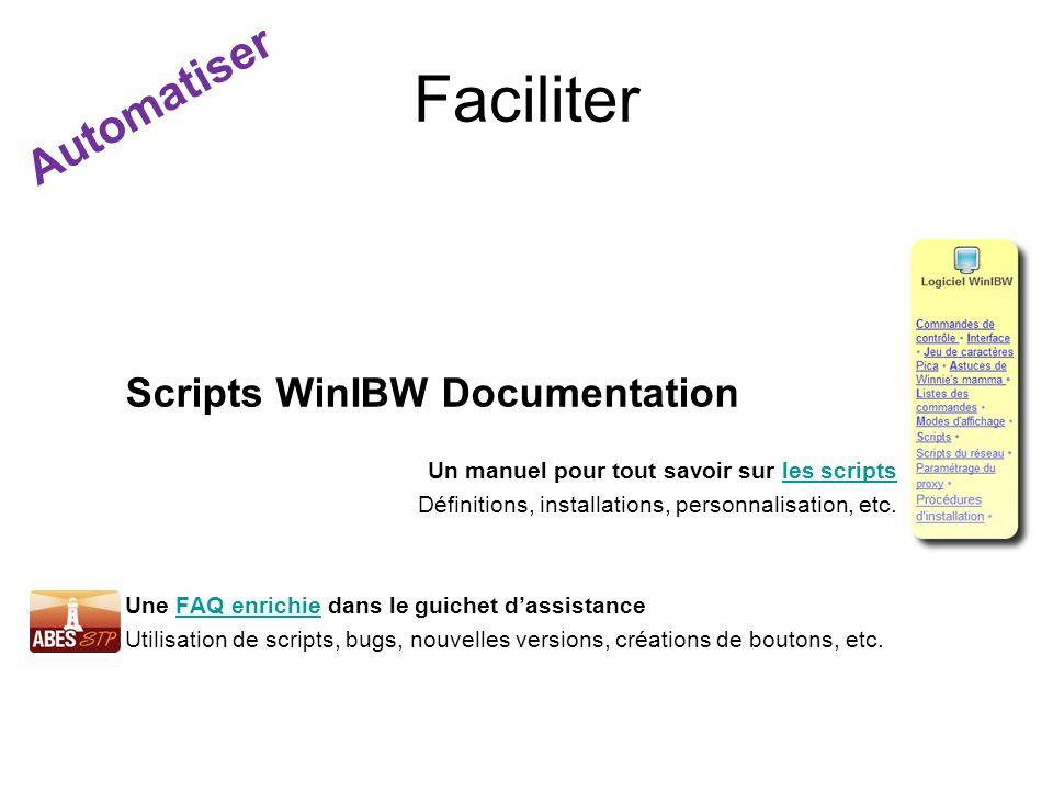 Faciliter Scripts WinIBW Documentation Un manuel pour tout savoir sur les scriptsles scripts Définitions, installations, personnalisation, etc. Une FA