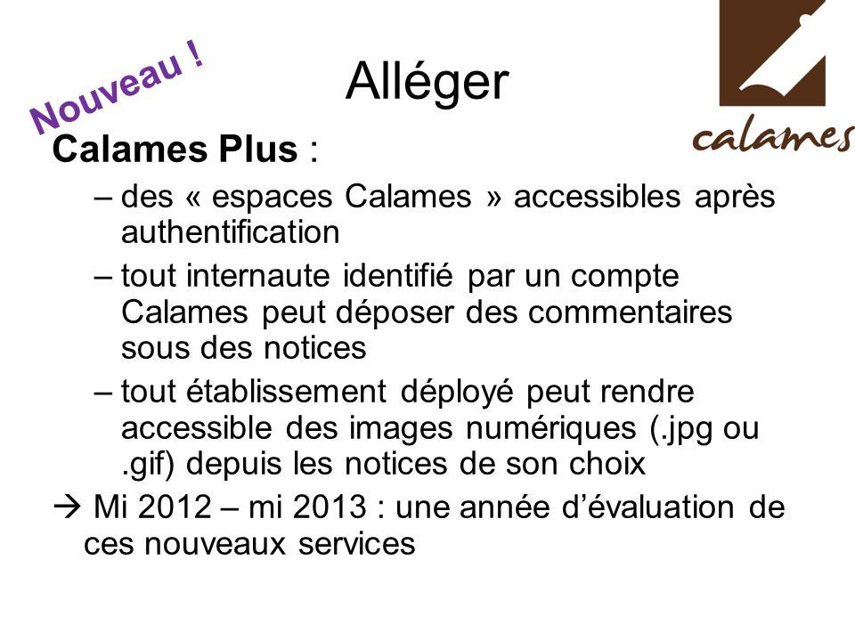 Calames Plus : –des « espaces Calames » accessibles après authentification –tout internaute identifié par un compte Calames peut déposer des commentai