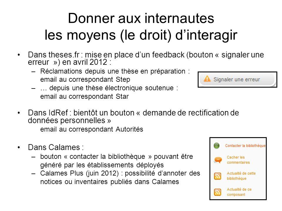 Donner aux internautes les moyens (le droit) dinteragir Dans theses.fr : mise en place dun feedback (bouton « signaler une erreur ») en avril 2012 : –
