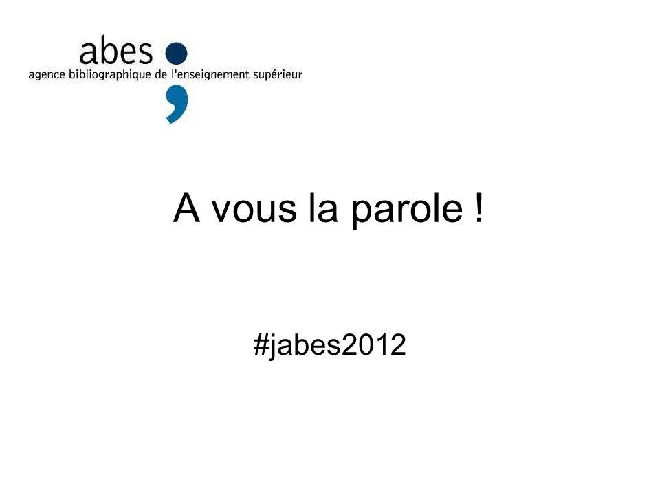 A vous la parole ! #jabes2012