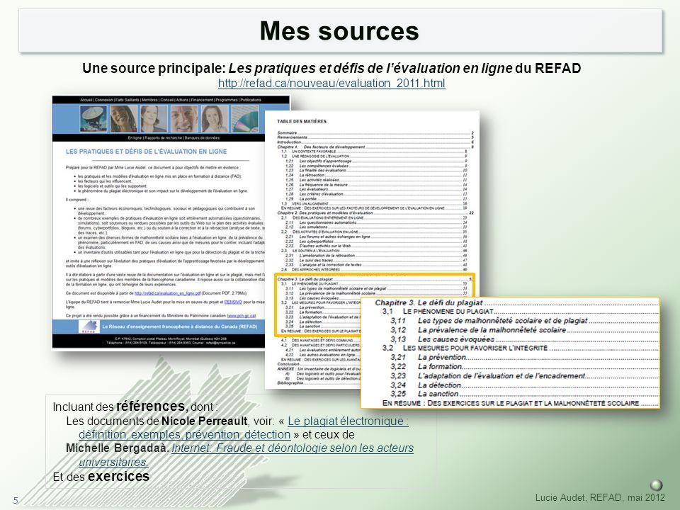 5 Lucie Audet, REFAD, mai 2012 Mes sources Une source principale: Les pratiques et défis de lévaluation en ligne du REFAD http://refad.ca/nouveau/eval