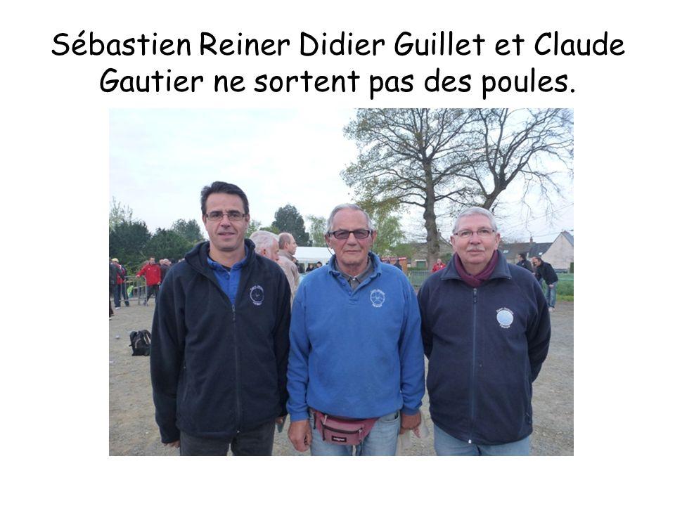 Sébastien Reiner Didier Guillet et Claude Gautier ne sortent pas des poules.