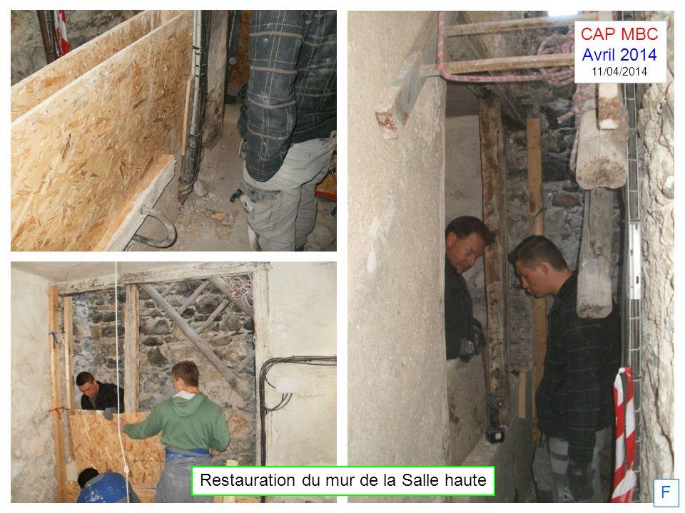 F Restauration du mur de la Salle haute CAP MBC Avril 2014 11/04/2014