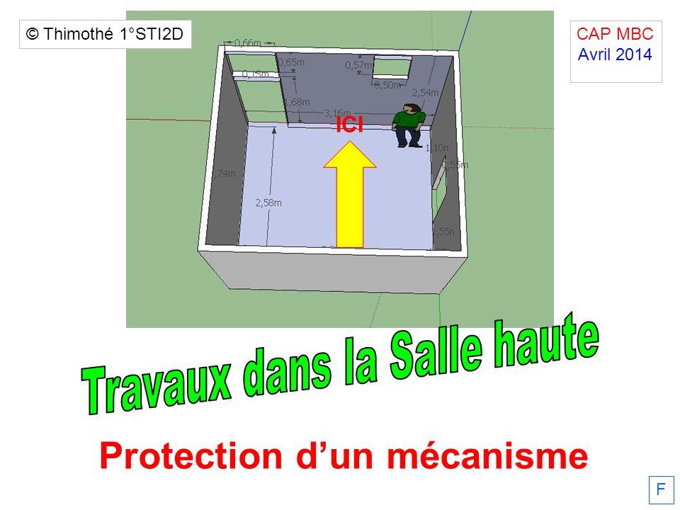 F ICI Protection dun mécanisme CAP MBC Avril 2014. © Thimothé 1°STI2D