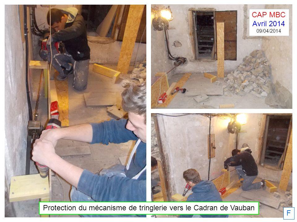 F Protection du mécanisme de tringlerie vers le Cadran de Vauban CAP MBC Avril 2014 09/04/2014