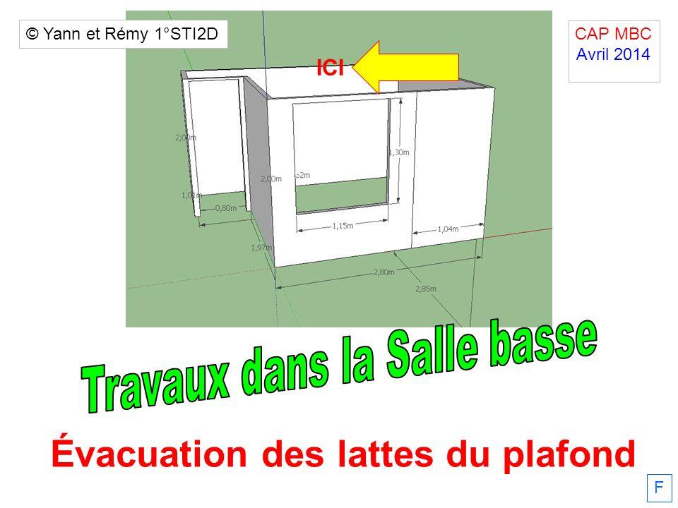 F Évacuation des lattes du plafond CAP MBC Avril 2014. © Yann et Rémy 1°STI2D ICI